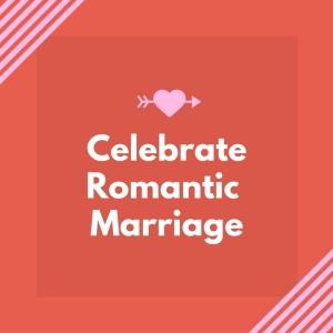 celebrateromantic-marriage