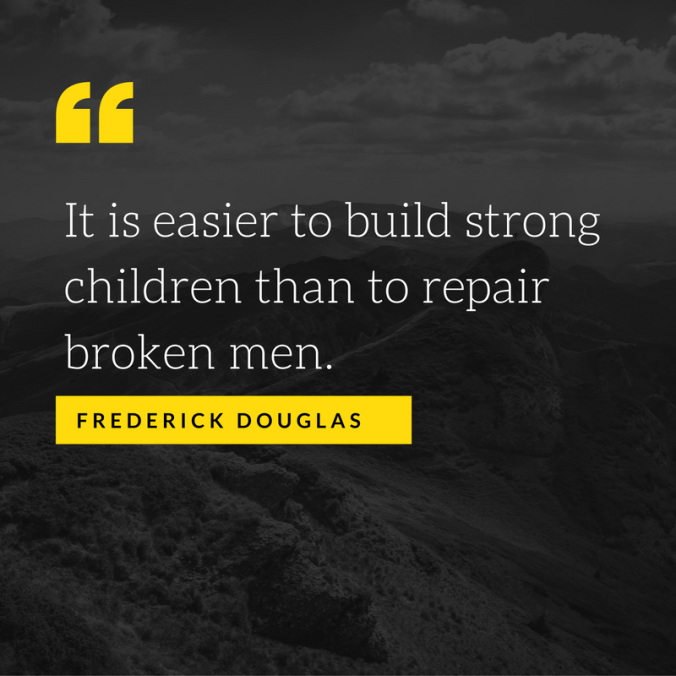 it-is-easier-to-build-strong-children-than-to-repair-broken-men