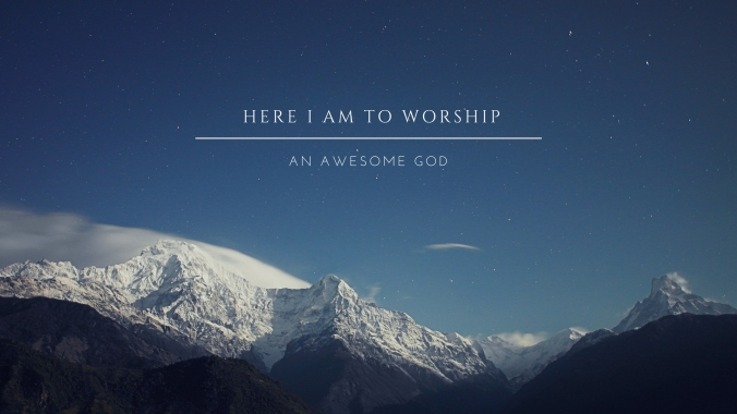 here-i-am-to-worship-1