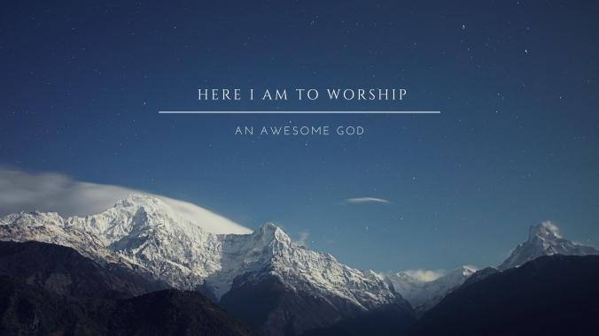 here-i-am-to-worship-1