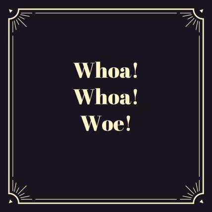 Woe (1)