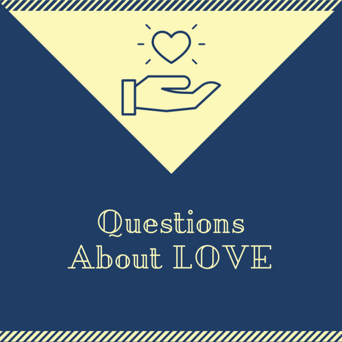 QuestionsAbout LOVE