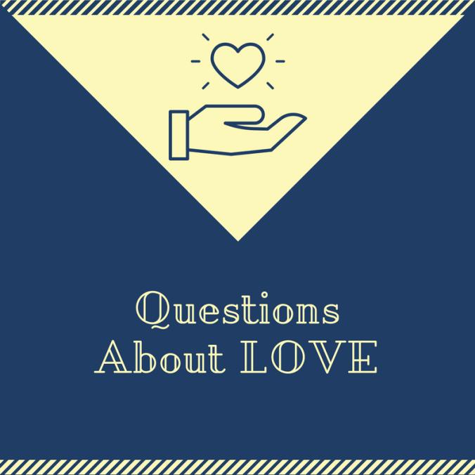 QuestionsAbout LOVE