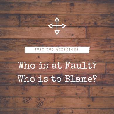 Who is at Fault-Who is to Blame