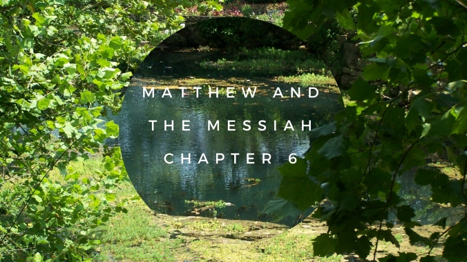 Matthew andthe MessiahChapter 6